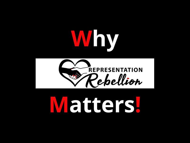Why Representation Rebellion Matters