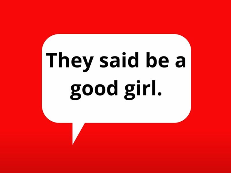 They Said Be A Good Girl
